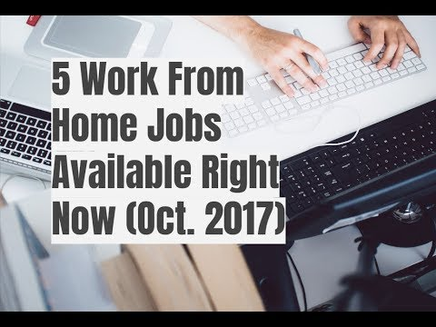 5 Work From Home Jobs Available Right Now (Oct 2017)