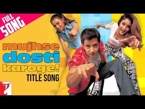 Video Mujhse Dosti Karoge - Full Title Song   Hrithik   Kareena   Rani   Asha   Alka   Udit download in MP3, 3GP, MP4, WEBM, AVI, FLV January 2017