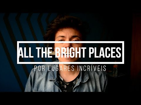 Por lugares incríveis (All the bright places) Jennifer Niven #14 - Analise Freud, Lacan e Foucault