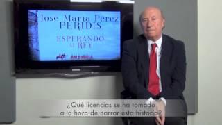 José María Pérez González, 'Peridis', autor de 'Esperando al Rey'