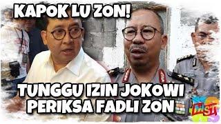 Video Kapok Lu Zon! Polri Tunggu Izin Jokowi Periksa Fadli Zon. Masih Beranikah Zon S3r4ng Jokowi? MP3, 3GP, MP4, WEBM, AVI, FLV Oktober 2018