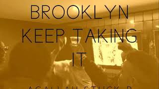 Brooklyn Keep Taking It - Agallah Ft Stuck B , Cuzzo Sosay & Nap (Prod. By agallah)