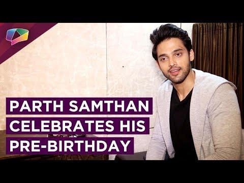 Parth Samthan's Pre Birthday Segment | Kaisi Yeh