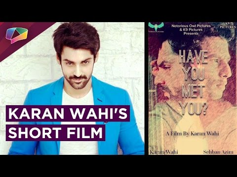 Karan Wahi & Sehban Azim's Upcoming Short Film | H