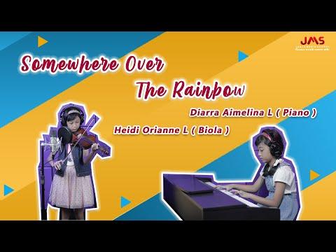 Somewhere Over the Rainbow | Judy Garland | by Anne ( Biola ) & Arra ( Piano ) Jogja Music School