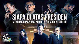 Nonton FILM BIOSKOP TERBARU 2018 (SIAPA DI ATAS PRESIDEN) FULL MOVIE HD Film Subtitle Indonesia Streaming Movie Download