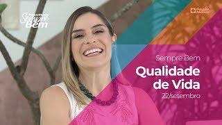 Programa Sempre Bem - Qualidade de Vida - 22/09/2019