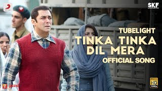 Nonton Tubelight   Tinka Tinka Dil Mera   Salman Khan   Pritam  Rahat Fateh Ali Khan  Latest Love Song 2017 Film Subtitle Indonesia Streaming Movie Download