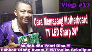 Cara Memasang Motherboard TV LED Sharp 24