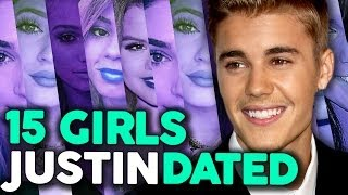 "15 Girls That Justin Bieber Has ""Dated"""