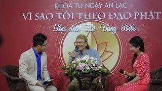 Vì sao tôi theo đạo Phật 2: Đạo diễn Lê Cung Bắc