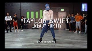 Video Taylor Swift - ...Ready For It? | Robert Green Choreography MP3, 3GP, MP4, WEBM, AVI, FLV Maret 2018