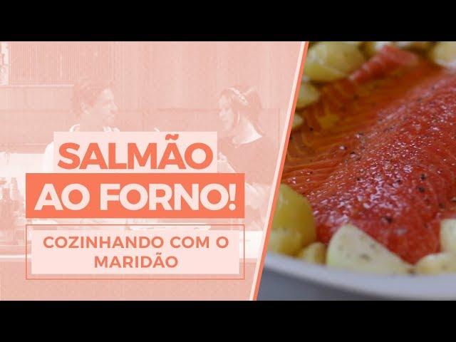 Cozinhando com o maridão: Salmão ao forno! - Mariah Bernardes