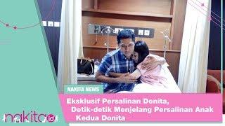 Nakita News - Eksklusif Persalinan Donita, Detik-detik Menjelang Persalinan Anak Kedua Donita.