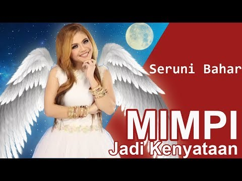 Seruni Bahar - Mimpi Jadi Kenyataan (Official Music Video)