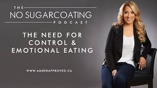 The Need For Control & Emotional Eating