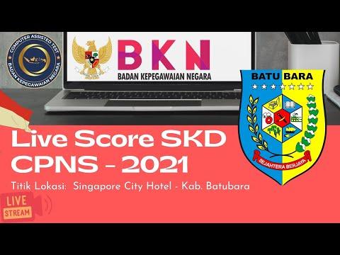 Live Score SKD CPNS 2021 Kabupaten Batu Bara (20 September 2021, Sesi I) - Tilok Singapore City Hotel