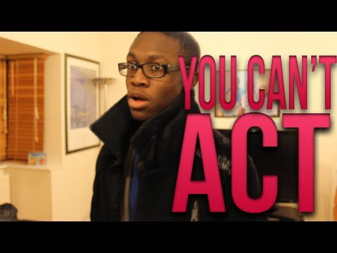 You Can't Act...