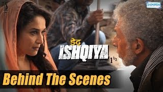 The Magic Of Naseeruddin Shah And Madhuri Dixit - Behind the Scenes - Dedh Ishqiya
