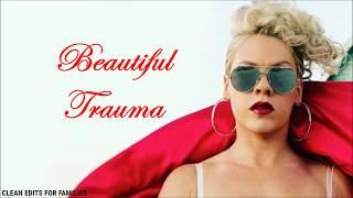 Video P!nk - Beautiful Trauma (Clean Version) [Lyric Video] download in MP3, 3GP, MP4, WEBM, AVI, FLV January 2017