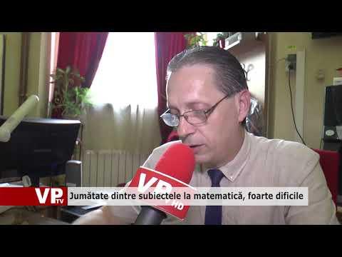 Jumătate dintre subiectele la matematică, foarte dificile