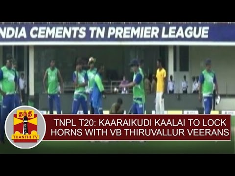 TNPL-T20-Karaikudi-Kaalai-to-lock-horns-with-VB-Thiruvallur-Veerans-Thanthi-TV