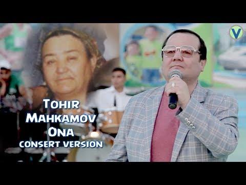 Tohir Mahkamov - Ona | Тохир Махкамов - Она (consert version) 2017