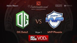 OG vs MVP Phoenix, game 1