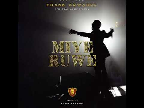 Frank Edwards - Miye Ruwe