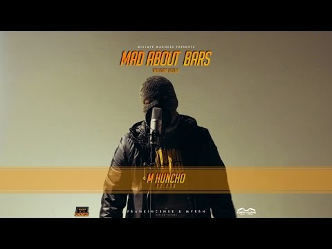 M Huncho – Mad About Bars