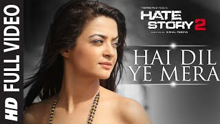 Nonton Hai Dil Ye Mera Full Video Song   Arijit Singh   Hate Story 2   Jay Bhanushali  Surveen Chawla Film Subtitle Indonesia Streaming Movie Download