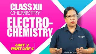 Class XII Chemistry Unit 3: Electrochemistry (Part 2 of 4)