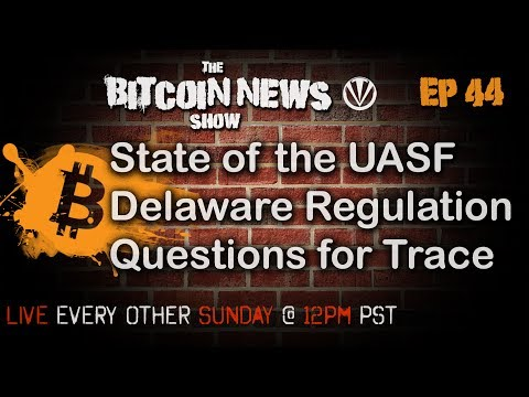 Bitcoin News #44 - State of UASF, Historic Delaware Regulation video