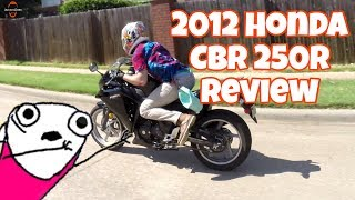 2. 2012 Honda CBR 250R Review!