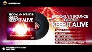 Brooklyn Bounce & Giorno - Keep It Alive (Dennis Bohn Remix)