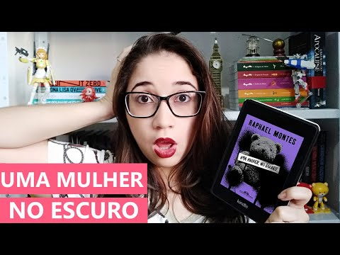 UMA MULHER NO ESCURO - Raphael Montes ?   Biblioteca da Rô