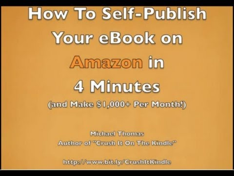 How To Self-Publish Your eBook on Amazon Kindle in 4  ...