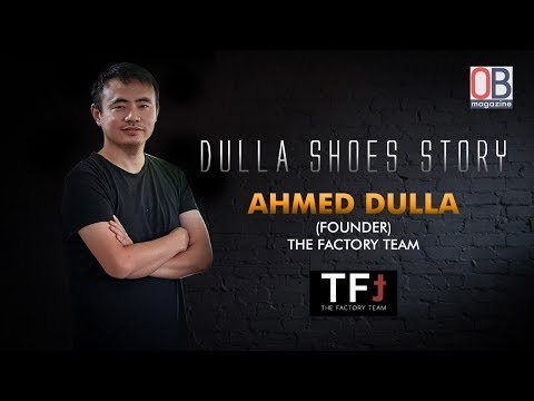 Dulla Shoes Story || Ahmed Dulla, TFT || OB Magazine