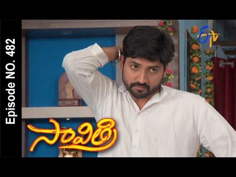 Savithri | 18th  October 2016 | Full Episode No 482 | ETV Telugu