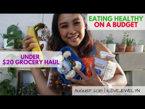 Eating healthy on a budget: under $20 grocery haul | August 2018 | ILOVEJEWELYN
