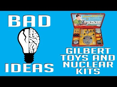 The Gilbert Toy Company - Poisonous Gas and Nuclear Reactions for Kids!  - Bad Ideas #26