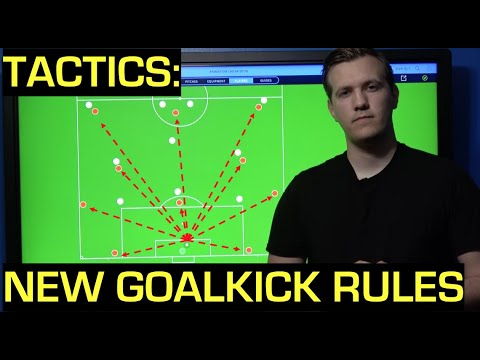 New Goal Kick Rules And Strategies | Tactical Analysis