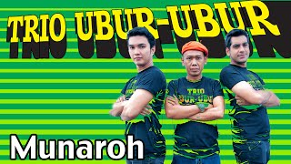 Video Trio Ubur-Ubur - Munaroh (mp3 Full & Lirik) MP3, 3GP, MP4, WEBM, AVI, FLV November 2017