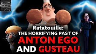 Ratatouille: The Conspiracy Timeline of GUSTEAU! (Anton Ego: Part 3) - Pixar [Theory]