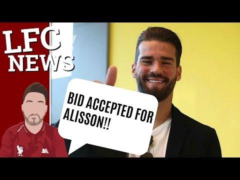 Liverpool Have £66.8million Alisson Bid Accepted, WORLD RECORD FEE #LFC Transfer Latest