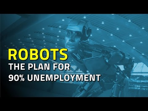Robots: The Global Plan for 90% Unemployment!