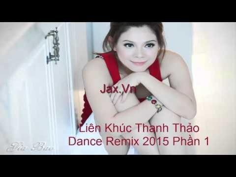 Liên Khúc Thanh Thảo Dance Remix 2015 đập tung cả loa nghe cực đã