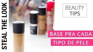 As Melhores Bases para Cada Tipo de Pele | Steal The Look Beauty Tips