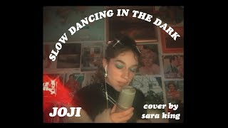 SLOW DANCING IN THE DARK by Joji (Cover) by Sara King
