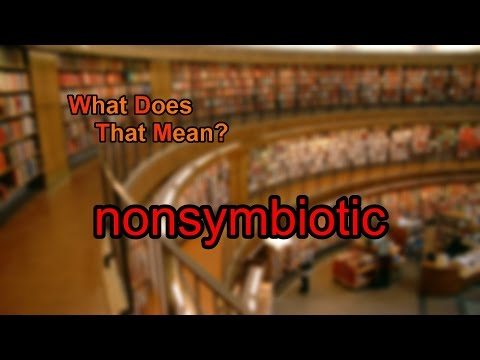 What does nonsymbiotic mean?